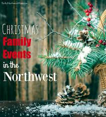 Pacific Northwest Christmas Events Tree Farms And Bazaars 2017