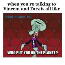 Who Put You On The Planet Meme - images about farzmurphy on instagram