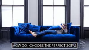 how to choose a couch how to buy a sofa to find the one that s right for you apartment