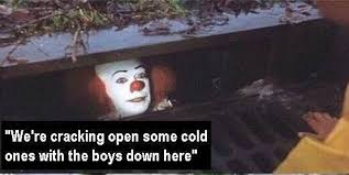 Pics Meme - the 25 best it sewer clown memes inverse