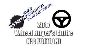 buyers guide 2017 pc wheel buyers guide youtube