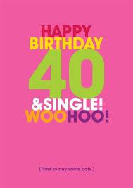 40 u0026 single woohoo time to buy some cats 40th birthday card
