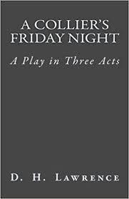 black friday amazon books a collier u0027s friday night a play in three acts d h lawrence