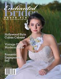 brides magazine south florida enchanted brides