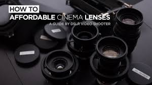Affordable by Affordable Cinema Lens Guide Youtube