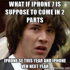 I Phone Meme - apple announced the iphone 7 and then the memes came