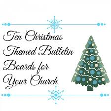 10 christmas bulletin board ideas for church growing kids ministry