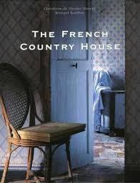 the french country house vendome press publisher of art and