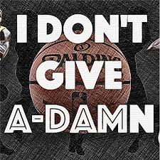 i don t give a i don t give a damn nba online radio by i dont give a damn nba