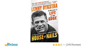 Lenny Dykstra Talks Steroid Usage I Started Because I - house of nails a memoir of life on the edge lenny dykstra