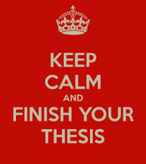 Tips for Writing a Dissertation or Thesis   Brainscape Blog keep calm and finish your dissertation or thesis