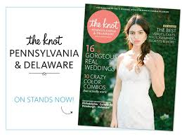 knot wedding website the knot pennsylvania and delawar weddings magazine now on newsstands