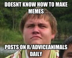 Daily Memes - doesnt know how to make memes posts on r adviceanimals daily