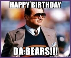 Bears Meme - happy birthday da bears mike ditka chicago bears meme generator