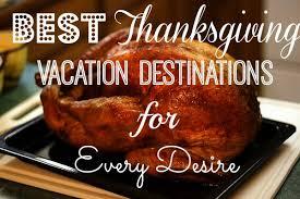 Best Thanksgiving Dinner In Orlando Best Thanksgiving Vacation Destinations For Every Desire Tourist