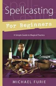 Interior Design Books For Beginners by Spellcasting For Beginners A Simple Guide To Magical Practice By