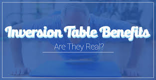 inversion therapy table benefits inversion table benefits what are the advantages of inversion therapy