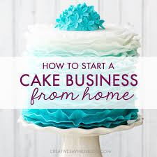start a cake business how to succeed in a home based cottage food