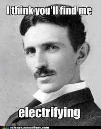 Memes Pick Up - dropping the science i d coil up with tesla memebase funny memes