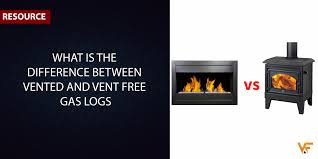 what is the difference between vented and vent free gas logs