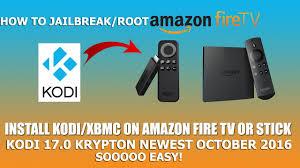 how to install kodi 17 0 krypton on an amazon fire stick easiest