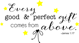 every gift comes from above nursery quote