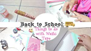 things to do with washi tape back to school things to do with washi tape collab with raven