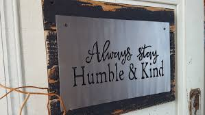 Rustic Home Decor Always Stay Humble And Kind Metal Sign Lyric Signs Rustic Sign