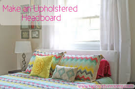 How To Make Your Own Fabric Headboard by Make Your Own Upholstered Headboard Hometalk