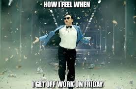 Friday Funny Meme - how i feel on friday after work funny meme funny memes