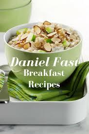 15 of the best daniel fast breakfast recipes food fun u0026 faraway