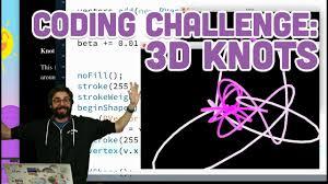 Challenge Knot Coding Challenge 87 3d Knots