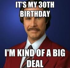 Turning 30 Meme - best 30th happy birthday funny meme 2happybirthday