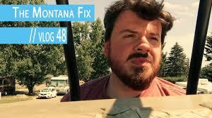 the montana fix vlog 48 youtube