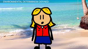 environmental determinism definition examples u0026 theory video