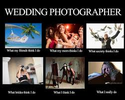 What Do You Do Memes - funny photographer meme what people really think i do fstoppers
