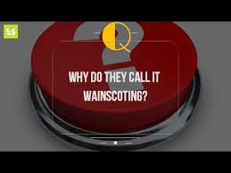 Meaning Of Wainscoting Why Do They Call It Wainscoting Youtube