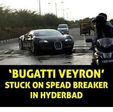 Bugatti Meme - bugatti veyron stuck on spead breaker in hyder bad meme on me me