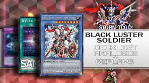 storm tcg explaining black luster soldier ritual deck and my card