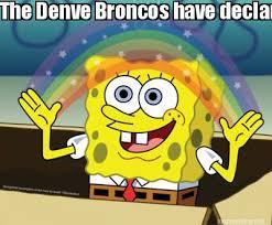 Broncos Suck Meme - meme maker the denve broncos have declared that the foo fighters suck