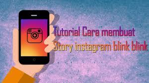 tutorial membuat instagram in my hand tutorial membuat story instagram blink blink kedap kedip youtube
