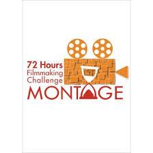 Challenge Montage Montage 72 Hours Filmmaking Challenge Filmfreeway