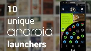 android launchers 10 best launchers for android phones in 2017