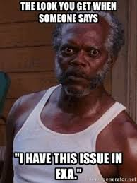 Samuel L Jackson Meme Generator - the look you get when someone says i have this issue in exa