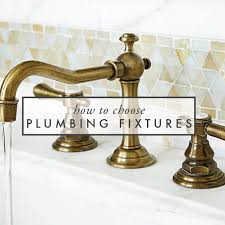 Bathroom Plumbing Fixtures Choosing Finishes The Bathroom Edition How To Choose Plumbing