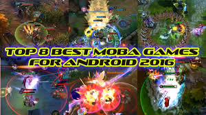 8 best moba games for android 2016 youtube