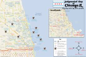chicago map meme judgmental maps chicago il by eric oren and katey selix copr