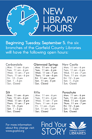 libraries start new hours september 5 garfield county libraries
