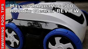 hayward aquavac 500 robotic cleaner review youtube