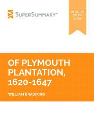 plymouth plantation book of plymouth plantation 1620 1647 summary supersummary